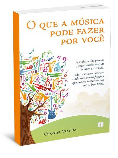 Capa – O que a música pode fazer por você – Otoniel Vianna v03